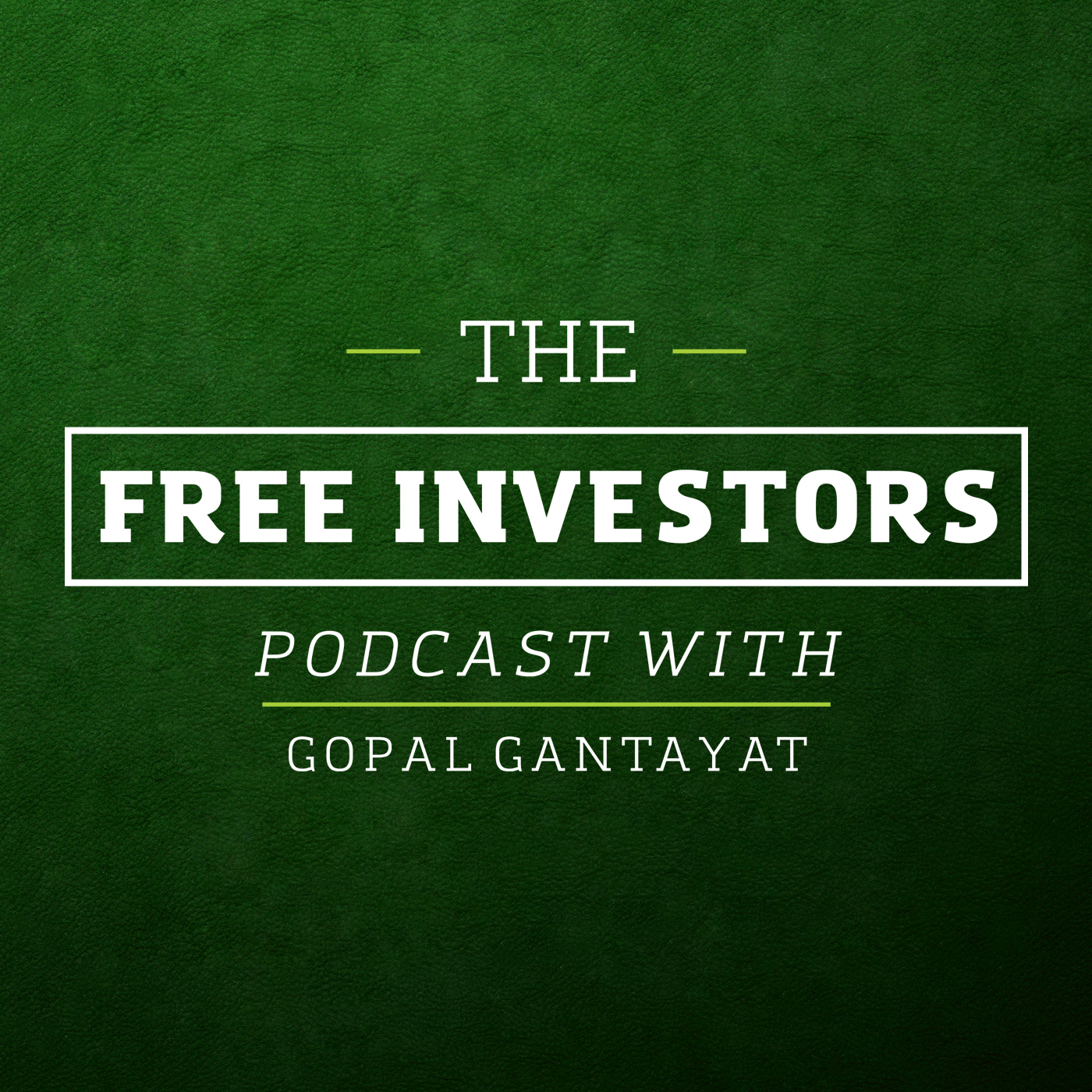 The Free Investors Podcast: Long-term Investing | Investment Philosophies | Stock Investing | Gopal Gantayat